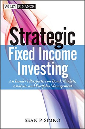 Strategic Fixed Income Investing: An Insider's Perspective on Bond Markets, Analysis, and Portfolio Management by Brand: Wiley