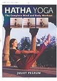 Hatha Yoga, Juliet Pegrum, 1402708726