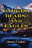 Badges, Bears, and Eagles, Steven T. Callan, 1603811583