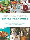Cornelia Guest's Simple Pleasures, Cornelia Guest, 1602861625