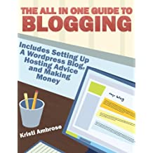 The All In One Guide To Blogging