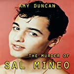 The Murder of Sal Mineo | Amy Duncan