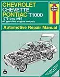 Chevrolet Chevette and Pontiac T1000 1976 Thru 1987 All Gasoline Models