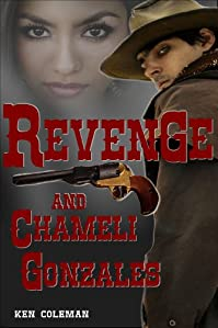 Revenge And Chameli Gonzales by Ken Coleman ebook deal