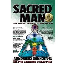SACRED MAN: From Boyhood to Manhood to Divine Masculine