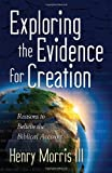Exploring the Evidence for Creation, Henry Morris III, 0736947213
