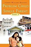 Problem Child Single Parent, Sandra Williams Brassell, 1466928409