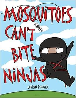 Mosquitoes Cant Bite Ninjas: Jordan P. Novak: 9781681192154 ...