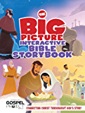 The Big Picture Interactive Bible Storybook: Connecting Christ Throughout God's Story (The Gospel Project)