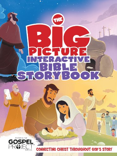 The Big Picture Interactive Bible Storybook: Connecting Christ Throughout God's Story (The Big Picture Interactive / The Gospel Project) (Whale Interactive Book)