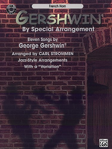 "Gershwin By Special Arrangement (Jazz-Style Arrangements With A ""Variation""): French Horn, Book & CD"