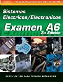 ASE Test Prep Series -- Spanish Version, 2E (A6): Automotive Electrical-Electronic Systems (Delmar Learning's ASE Test Prep Series) (Spanish Edition)