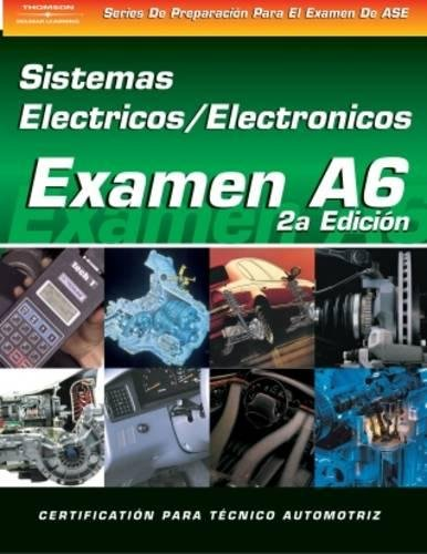 ASE Test Prep Series -- Spanish Version, 2E (A6): Automotive Electrical-Electronic Systems (Delmar Learning's ASE Test Prep Series) (Spanish Edition) by Brand: Cengage Learning