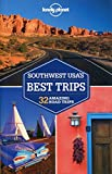 Lonely Planet Southwest USA's Best Trips 2nd Ed.: 2nd Edition