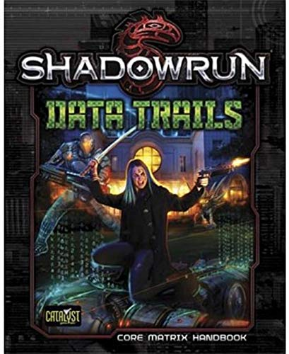 Download Shadowrun Data Trails [all Things Matrixy] pdf