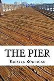 The Pier, Kristie Rodricks, 1491001232