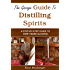 The Garage Guide to Distilling Spirits