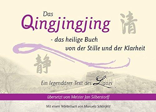 Das Qingjingjing: Das heilige Buch von der Stille und der Klarheit