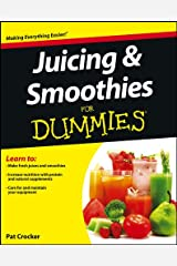 Juicing and Smoothies For Dummies Kindle Edition