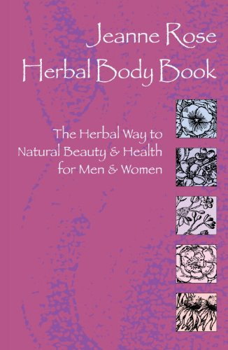 Jeanne Rose: Herbal Body Book: The Herbal Way to Natural Beauty & Health for Men & Women