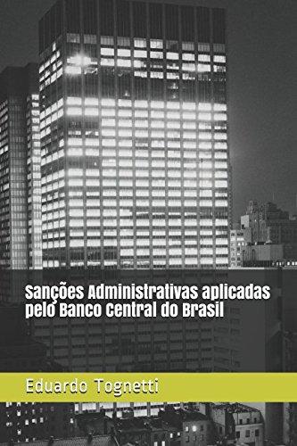 Sanções Administrativas aplicadas pelo Banco Central do Brasil (Portuguese Edition)