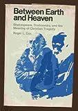 Between Earth and Heaven, Roger L. Cox, 0030818427