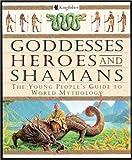 Goddesses Heroes and Shamans, David Bellingham, 1856979997