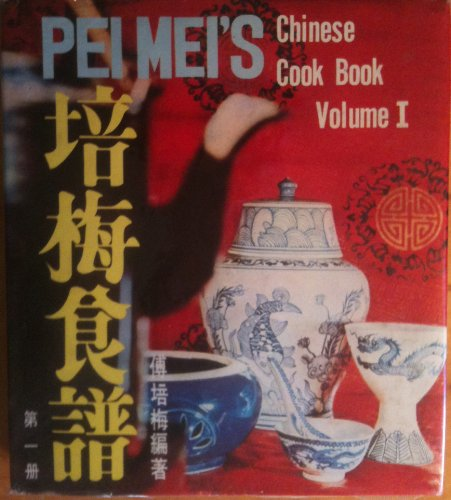 Pei Mei's Chinese Cook Book Vol. 1