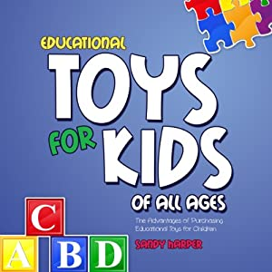 Educational Toys for Kids of All Ages Audiobook