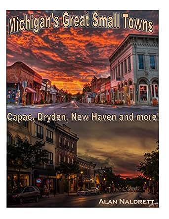 Amazon com: Michigan's Great Small Towns eBook: Alan Naldrett