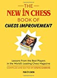 The New In Chess Book Of Chess Improvement: Lessons From The Best Players In The World's Leading Chess Magazine-Steve Giddins