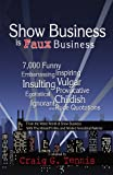 Show Business Is Faux Business, Craig G. Tennis, 0741460599