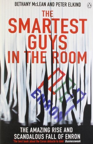 The Smartest Guys in the Room: The Amazing Rise and Scandalous Fall of Enron by Peter Elkind (30-Sep-2004) Paperback