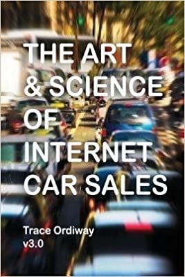 Internet Car Sales >> By Ordiway Mr Trace The Art Science Of Internet Car Sales