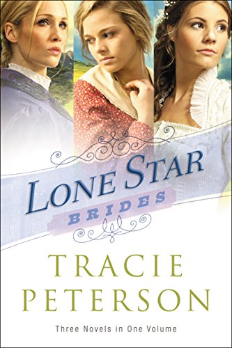 Lone Star Brides (Tracie Peterson Heart Of The Frontier Series)
