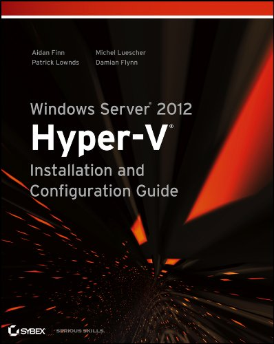 Windows Server 2012 Hyper-V Installation and Configuration Guide Kindle Editon
