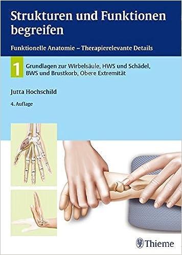 Strukturen und Funktionen begreifen, Funktionelle Anatomie: Band 1 ...