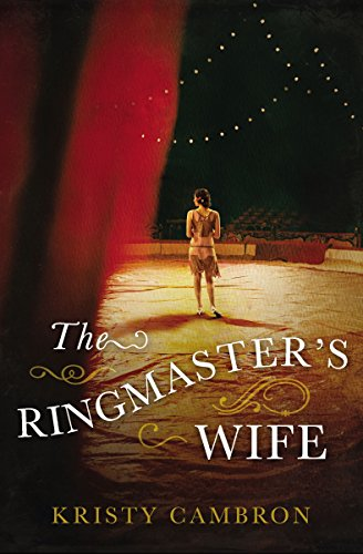 The Ringmaster's Wife by [Cambron, Kristy]