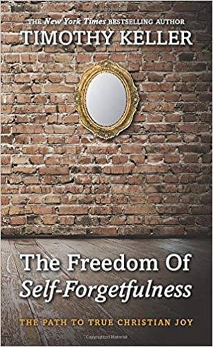 The Freedom of Self Forgetfulness: The Path to True