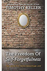 The Freedom of Self Forgetfulness: The Path to True Christian Joy Paperback