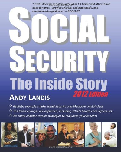 Social Security: The Inside Story, 2012 Edition Andy Landis