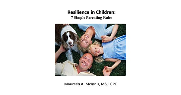 Resilience in Children: 7 Simple Parenting Rules