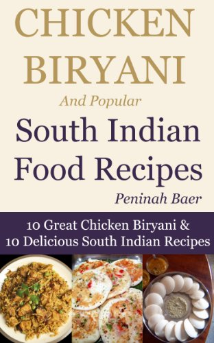 Chicken Biryani And Popular South Indian Food Recipes 10 Great