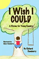 I Wish I Could: A Rhyme for Young Readers (QuickTurtle Books® Presents Rhyme for Young Readers Series) Paperback