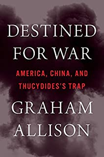 Book Cover: Destined for War: America, China, and Thucydides's Trap