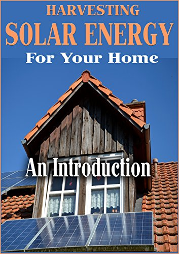 Harvesting Solar Energy At Home: An Introduction To Solar Energy by [Philip, Dr. Johnson C.]