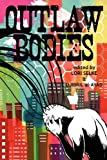 img - for Outlaw Bodies by Anna Caro (2012-09-24) book / textbook / text book