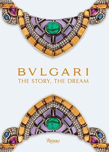 Bulgari: The Story, The Dream (Bulgari De)