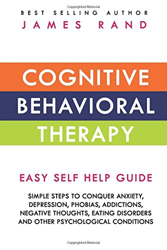 Cognitive Behavioral Therapy (CBT): Easy Self Help Guide: Simple ...