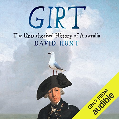 Girt: The Unauthorised History of Australia by Audible Studios
